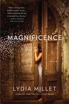 Magnificence: A Novel Cover Image