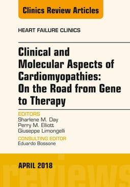 Clinical and Molecular Aspects of Cardiomyopathies: On the road from gene to therapy, An Issue of Heart Failure Clinics, E-Book