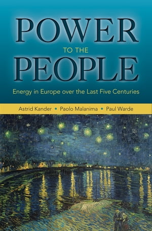 Power to the People Energy in Europe over the Last Five Centuries