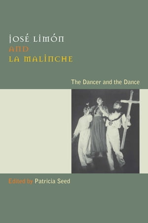 Jos� Lim�n and La Malinche The Dancer and the Dance