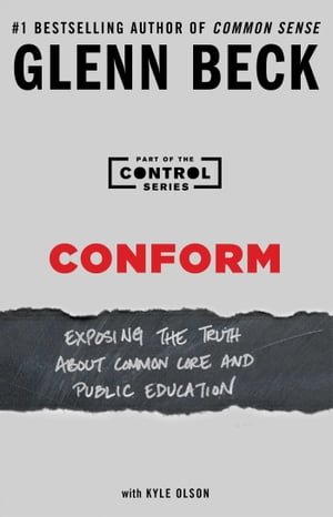 Conform Exposing the Truth About Common Core and Public Education