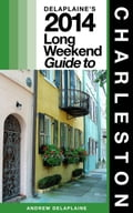 online magazine -  Charleston: The Delaplaine 2014 Long Weekend Guide