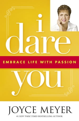 I Dare You Embrace Life with Passion