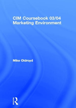 CIM Coursebook 03/04 Marketing Environment