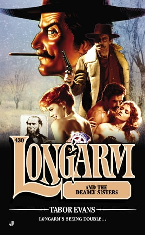 Longarm #430 Longarm and the Deadly Sisters