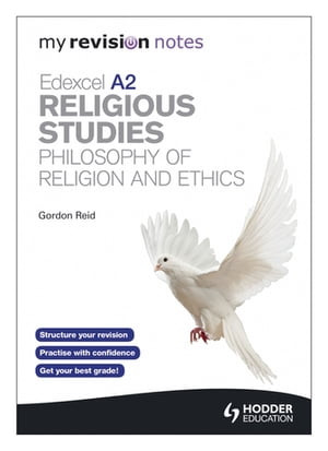 My Revision Notes: Edexcel A2 Religious Studies Developments: Philosophy of Religion and Ethics