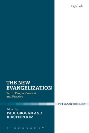 The New Evangelization Faith,  People,  Context and Practice