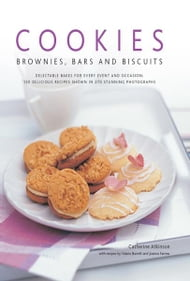 Cookies, Brownies, Bars and Biscuits: 150 Delicious Recipes Shown in 270 Stunning Photographs