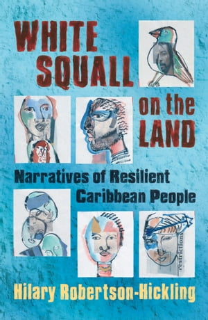 White Squall on the Land Narratives of Resilient Caribbean People