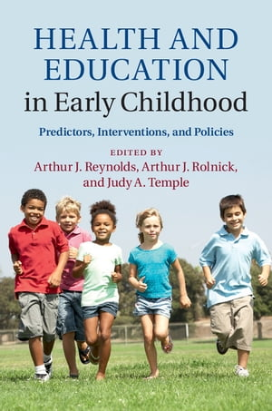 Health and Education in Early Childhood Predictors,  Interventions,  and Policies