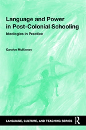 Language and Power in Post-Colonial Schooling Ideologies in Practice