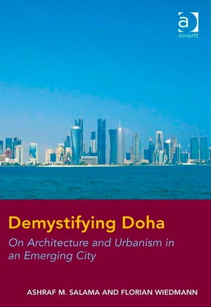 Demystifying Doha On Architecture and Urbanism in an Emerging City