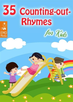 35 Counting-out Rhymes for Kids - Childhood Memories: Learning Counting-out Rhymes (Illustrated Edit
