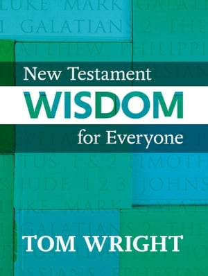 New Testament Wisdom for Everyone