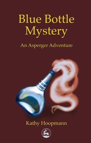Blue Bottle Mystery An Asperger Adventure
