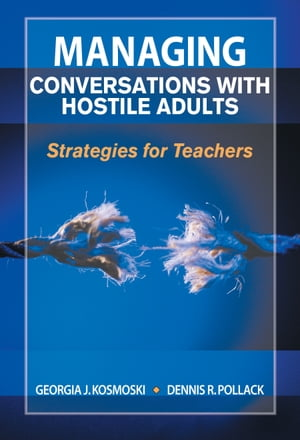 Managing Conversations with Hostile Adults Strategies for Teachers