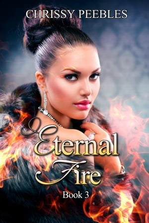 Eternal Fire - Book 3 The Ruby Ring Saga,  #3