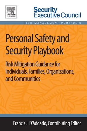 Personal Safety and Security Playbook Risk Mitigation Guidance for Individuals,  Families,  Organizations,  and Communities