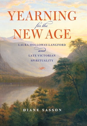 Yearning for the New Age Laura Holloway-Langford and Late Victorian Spirituality