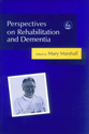 Perspectives on Rehabilitation and Dementia