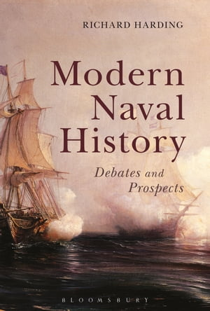 Modern Naval History Debates and Prospects