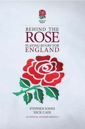 Behind the Rose Playing Rugby for England