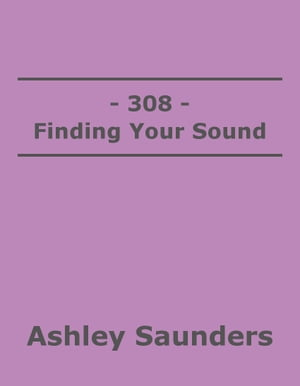308: Finding Your Sound