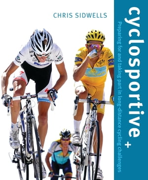 Cyclosportive Preparing For and Taking Part in Long Distance Cycling Challenges