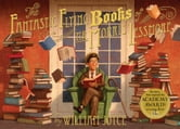 William Joyce - The Fantastic Flying Books of Mr. Morris Lessmore