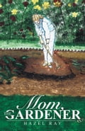 online magazine -  Mom, the Gardener