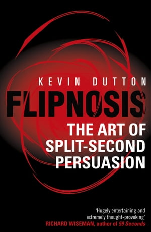 Flipnosis The Art of Split-Second Persuasion