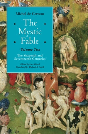 The Mystic Fable,  Volume Two The Sixteenth And Seventeenth Centuries