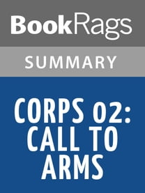 Corps 02: Call to Arms by W. E. B. Griffin Summary & Study Guide
