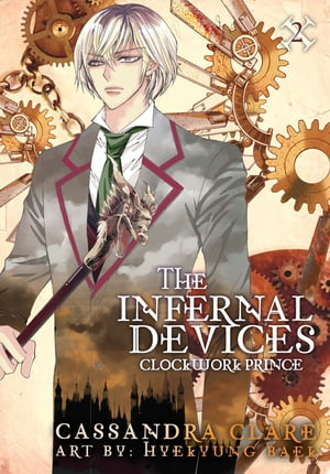 Clockwork Prince: The Mortal Instruments Prequel Volume 2 of The Infernal Devices Manga
