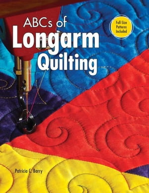 ABCs of Long Arm Quilting
