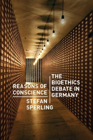 Reasons of Conscience The Bioethics Debate in Germany