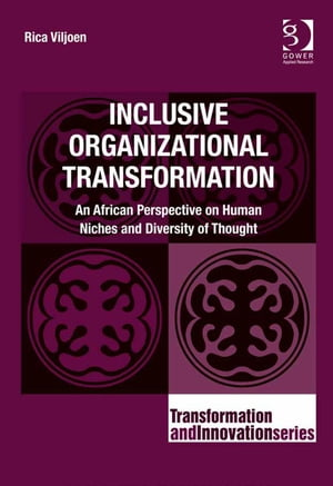 Inclusive Organizational Transformation An African Perspective on Human Niches and Diversity of Thought
