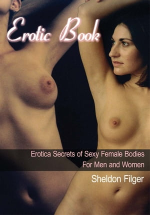 Erotic Book Erotica Secrets of Sexy Female Bodies For Men and Women