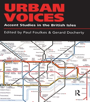 Urban Voices Accent Studies in the British Isles