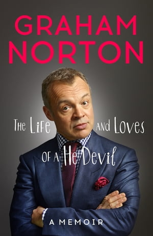 The Life and Loves of a He Devil A Memoir