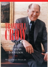 Willam Bragg Ewald, Jr. - Trammell Crow: A Legacy in Real Estate Innovation