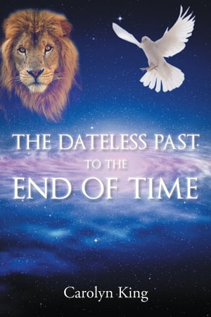 The Dateless Past to the End of Time