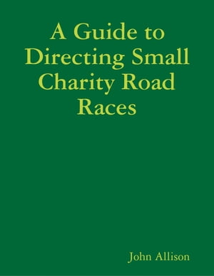 A Guide to Directing Small Charity Road Races