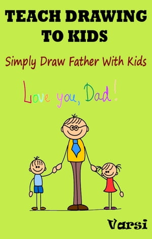 Teach Drawing To Kids: Simply Draw Father With Kids