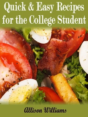 Quick & Easy Recipes For the College Student Quick and Easy Recipes,  #4