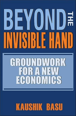 Beyond the Invisible Hand Groundwork for a New Economics