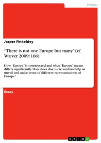 'There is not one Europe but many' (cf. Wæver 2009: 168)