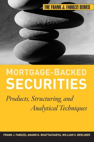 Mortgage-Backed Securities Products,  Structuring,  and Analytical Techniques