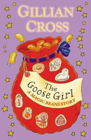The Goose Girl: A Magic Beans Story