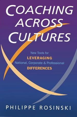 Coaching Across Cultures New Tools for Levereging National,  Corperate and Professional Differences